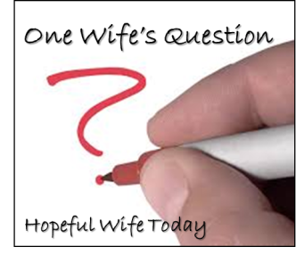 One Wifes Question