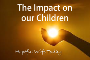 Impact on our Children