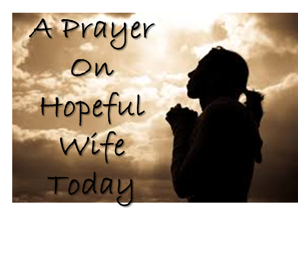 A Prayer on Hopeful Wife Today